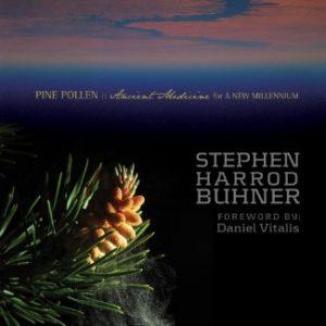 Pine Pollen: Ancient Medicine for a New Millennium Book by Stephen Harrod Buhner