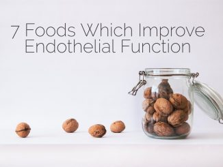 7 Foods Which Improve Endothelial Function