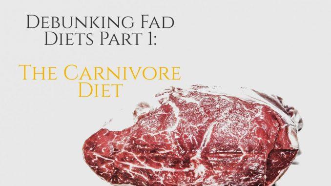 Debunking Fad Diets Part 1: The Carnivore Diet