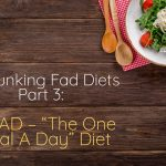 """Debunking Fad Diets Part 3: OMAD – """"The One Meal A Day"""" Diet"""
